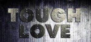 tough love metal sign